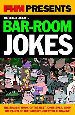 """FHM"" Biggest Bar-room Jokes - FHM readers"