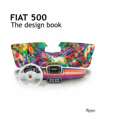 Fiat 500: The Design Book - Fiat
