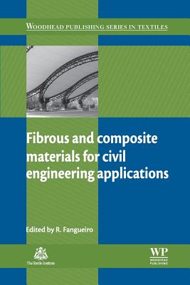 Fibrous and Composite Materials for Civil Engineering Applications - Fangueiro, R (Editor)