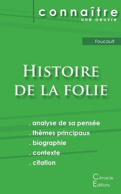 Fiche de lecture Histoire de la folie de Foucault (analyse philosophique et r?sum? d?taill?) - Foucault, Michel