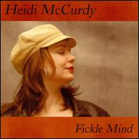 Fickle Mind - Heidi McCurdy
