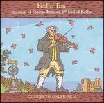 Fiddler Tam: The Music of Thomas Erskine, 6th Earl of Kellie