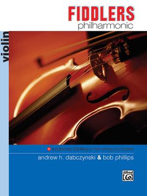 Fiddlers Philharmonic: Violin - Dabczynski, Andrew H, and Phillips, Bob