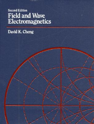 Field and Wave Electromagnetics - Cheng, David K