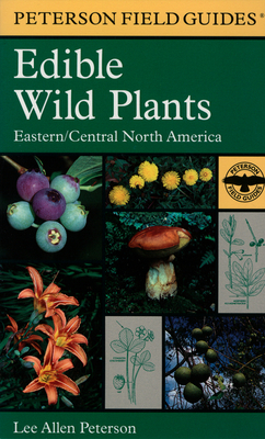 Field Guide to Edible Wild Plants - Peterson, Lee Allen