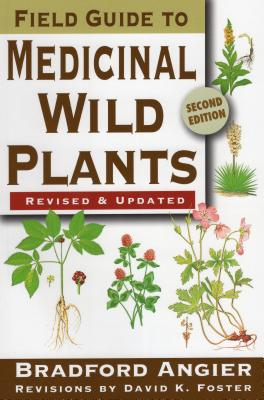 Field Guide to Medicinal Wild Plants - Angier, Bradford