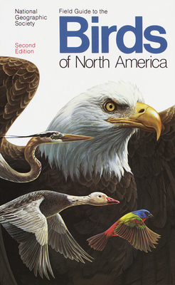 Field Guide to the Birds of North America - National Geographic, and National Geographic Society