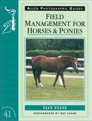 Field Management for Horses and Ponies - Evans, Sian, and Evans, Ray (Photographer)