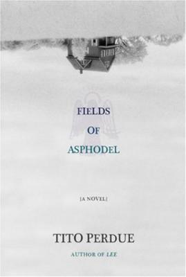 Fields of Asphodel - Perdue, Tito