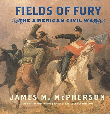 Fields of Fury - McPherson, James M