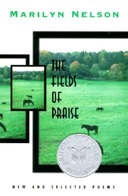 Fields of Praise: New and Selected Poems - Nelson, Marilyn