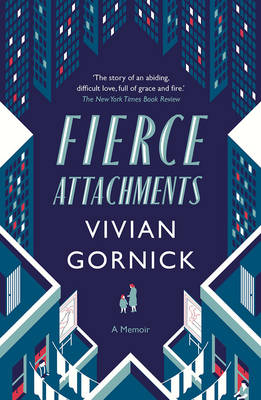 Fierce Attachments - Gornick, Vivian