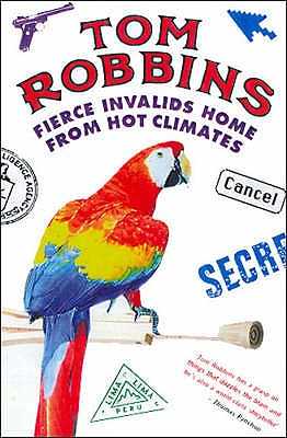 Fierce Invalids Home from Hot Climates - Robbins, Tom