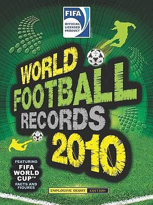 FIFA World Football Records 2010 2010 - Radnedge, Keir