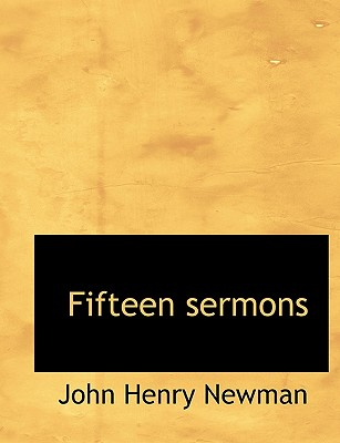 Fifteen Sermons - Newman, John Henry, Cardinal