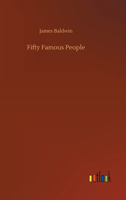 Fifty Famous People - Baldwin, James