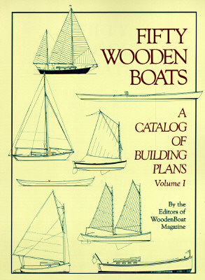 Fifty Woodenboats: A Catalog of Building Plans - Wooden Boat Magazine (Editor), and Woodenboat Magazine