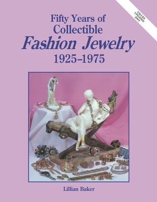 Fifty Years of Fashion Jewelry 1925-1975 - Baker, Lillian