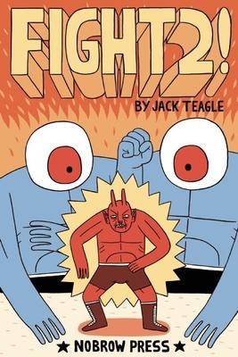 Fight!: v. 2 - Teagle, Jack