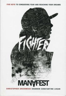 Fighter: Five Keys to Conquering Your Fear and Reaching Your Dreams - Greenwood, Christopher, Sir, and Logan, Shannon Constantine, and Greenwood, Melanie (Designer)