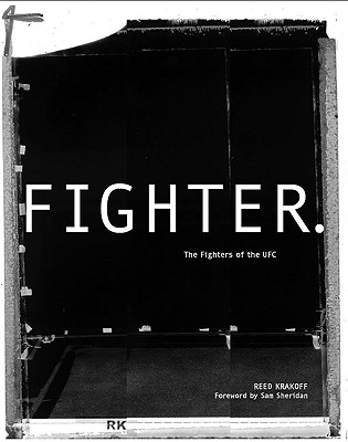Fighter: The Fighters of the UFC - Krakoff, Reed (Photographer)
