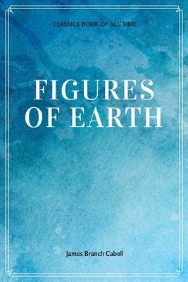 Figures of Earth - Cabell, James Branch