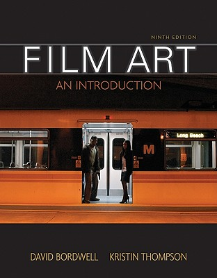 Film Art: An Introduction - Bordwell, David, Professor, and Thompson, Kristin, Professor