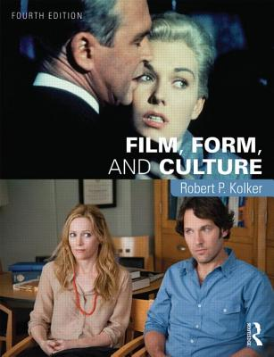Film, Form, and Culture: Fourth Edition - Kolker, Robert