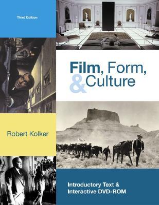 Film, Form, and Culture W/ DVD-ROM - Kolker, Robert Phillip, and Kolker Robert