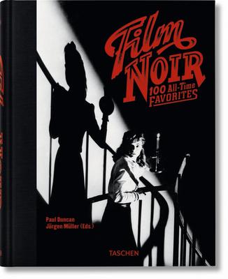 Film Noir. 100 All-Time Favorites - Duncan, Paul (Editor), and Muller, Jurgen, Dr. (Editor)