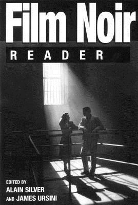 Film Noir Reader - Silver, Alain, and Ursini, James (Editor)