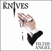 Filthy Angel - The Knives