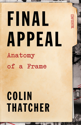 Final Appeal: Anatomy of a Frame - Thatcher, Colin
