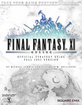 Final Fantasy? XI Official Strategy Guide - Lummis, Michael, and Hollinger, Elizabeth M, and BradyGames (Creator)