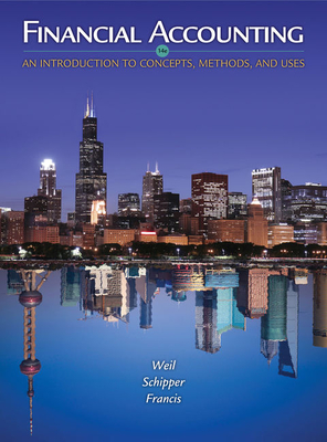 Financial Accounting: An Introduction to Concepts, Methods, and Uses - Weil, Roman L, PH.D., C.M.A., CPA, and Schipper, Katherine, and Francis, Jennifer
