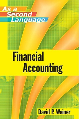 Financial Accounting as a Second Language - Weiner, David P