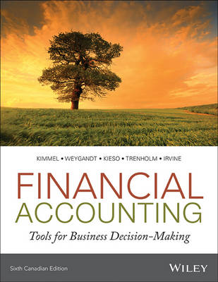 Financial Accounting: Tools for Business Decision-Making - Kimmel, Paul D, PhD, CPA, and Kieso, Donald E, Ph.D., CPA, and Weygandt, Jerry J, Ph.D., CPA