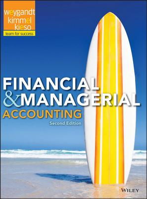 Financial and Managerial Accounting - Weygandt, Jerry J, Ph.D., CPA, and Kimmel, Paul D, PhD, CPA, and Kieso, Donald E, Ph.D., CPA