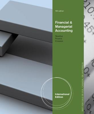 Financial and Managerial Accounting - Needles, Belverd E., and Powers, Marian, and Crosson, Susan
