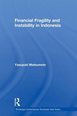 Financial Fragility and Instability in Indonesia - Matsumoto, Yasuyuki