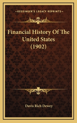Financial History of the United States (1902) - Dewey, Davis Rich