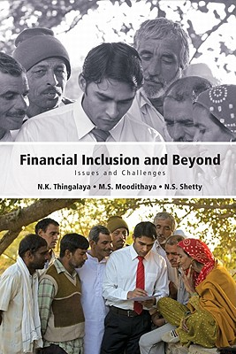 Financial Inclusion and Beyond: Issues and Challenges - Thingalaya, N. K. (Editor), and Moodithaya, M. S. (Editor), and Shetty, N. S. (Editor)