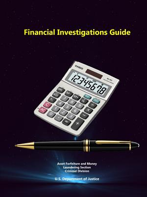 Financial Investigations Guide - Department of Justice, U S, and McDowell, Gerald E