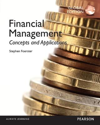Financial Management: Concepts and Applications, Global Edition - Foerster, Stephen Robert