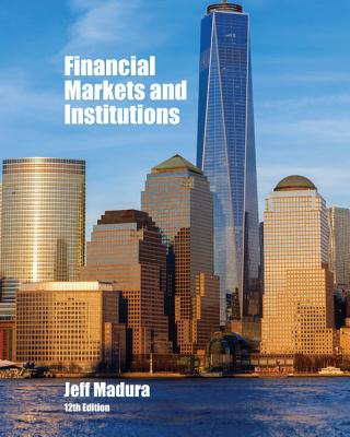 Financial Markets and Institutions - Madura, Jeff, Professor