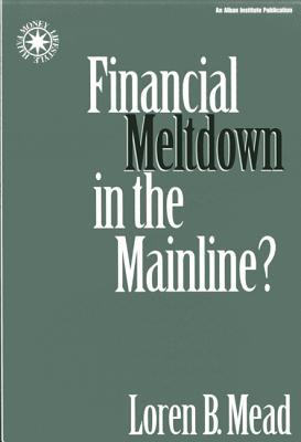 Financial Meltdown in the Mainline? - Mead, Loren B
