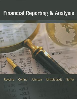 Financial Reporting & Analysis - Revsine, Lawrence, and Collins, Daniel, and Johnson, Bruce