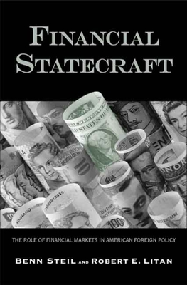 Financial Statecraft: The Role of Financial Markets in American Foreign Policy - Steil, Benn, Dr., and Litan, Robert E
