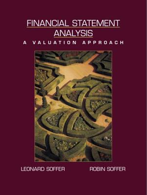 Financial Statement Analysis: A Valuation Approach - Soffer, Leonard C, and Soffer, Robin J