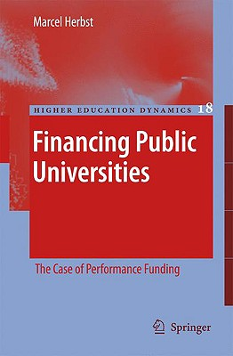 Financing Public Universities: The Case of Performance Funding - Herbst, Marcel